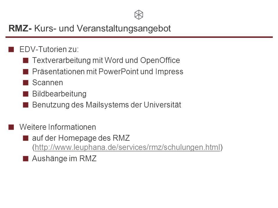 RMZ- Kurs- und Veranstaltungsangebot EDV-Tutorien zu: Textverarbeitung mit Word und OpenOffice Präsentationen mit PowerPoint und Impress Scannen Bildb