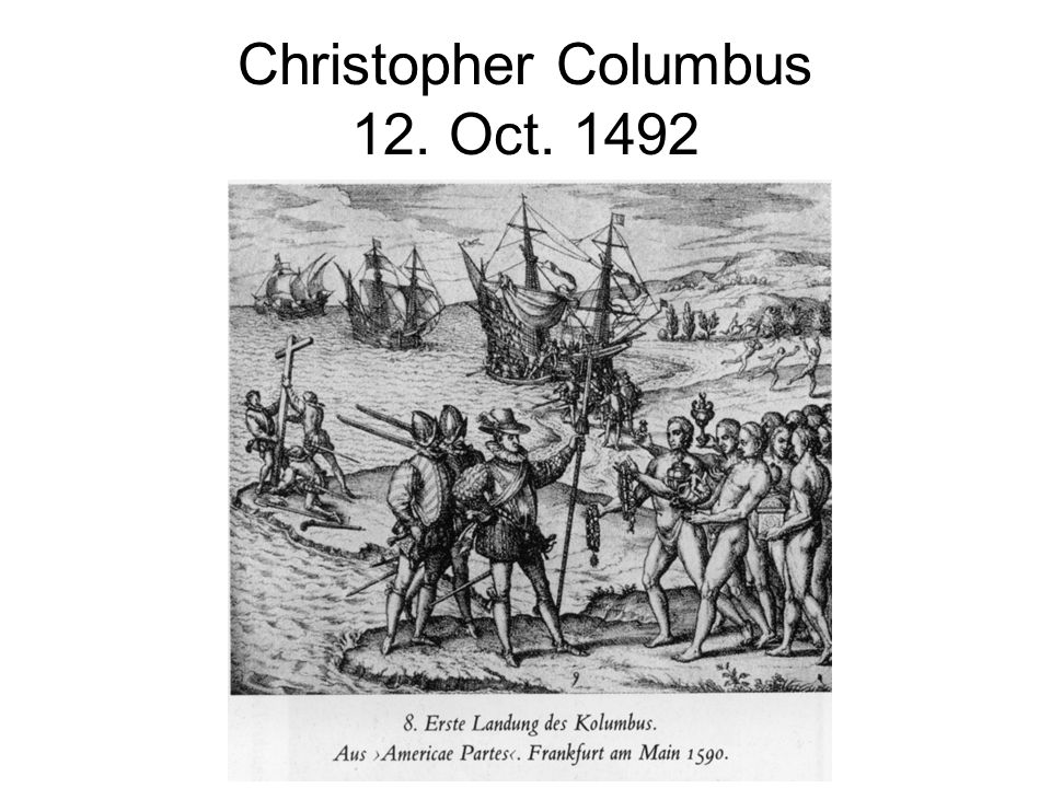 Christopher Columbus 12. Oct. 1492