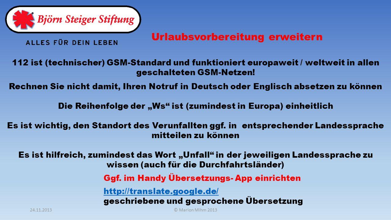 Rechnen Sie nicht damit, Ihren Notruf in Deutsch oder Englisch absetzen zu können Die Reihenfolge der Ws ist (zumindest in Europa) einheitlich Es ist wichtig, den Standort des Verunfallten ggf.