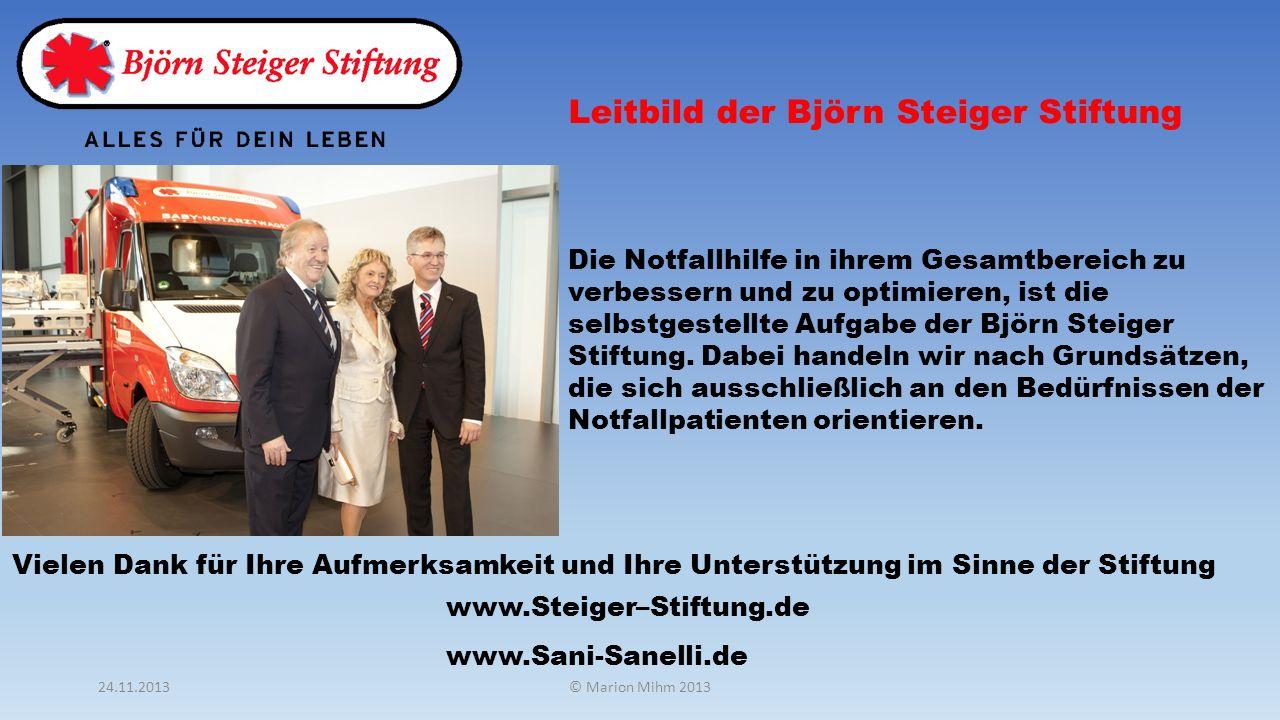 Vielen Dank für Ihre Aufmerksamkeit und Ihre Unterstützung im Sinne der Stiftung www.Steiger–Stiftung.de www.Sani-Sanelli.de Leitbild der Björn Steige