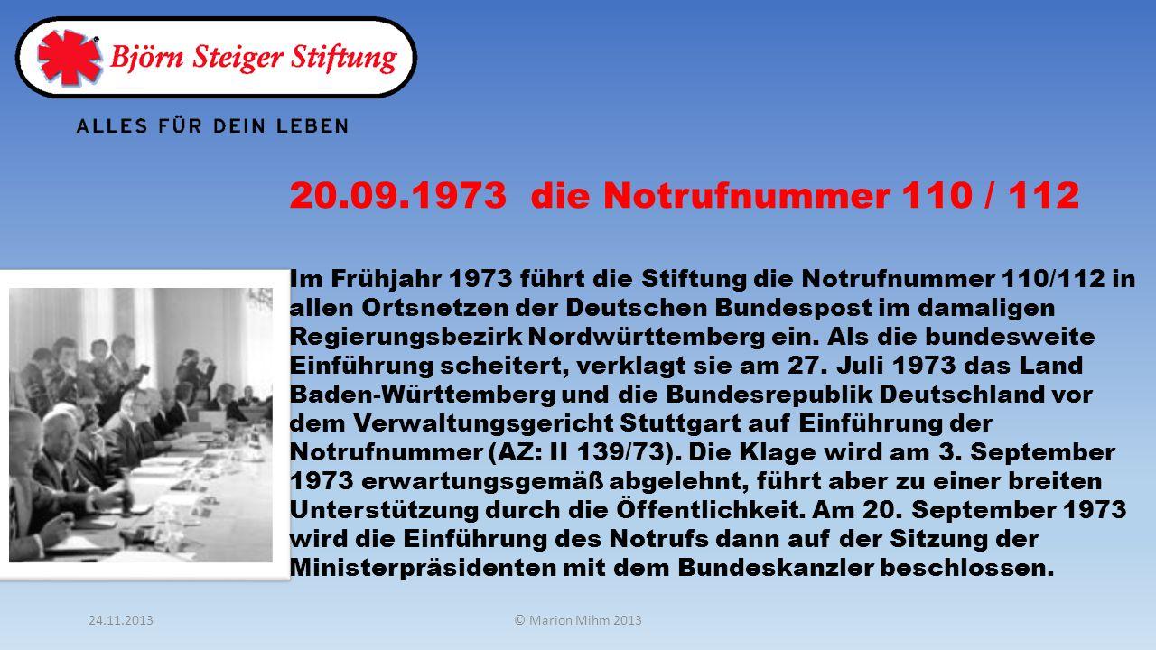 Im Frühjahr 1973 führt die Stiftung die Notrufnummer 110/112 in allen Ortsnetzen der Deutschen Bundespost im damaligen Regierungsbezirk Nordwürttemberg ein.