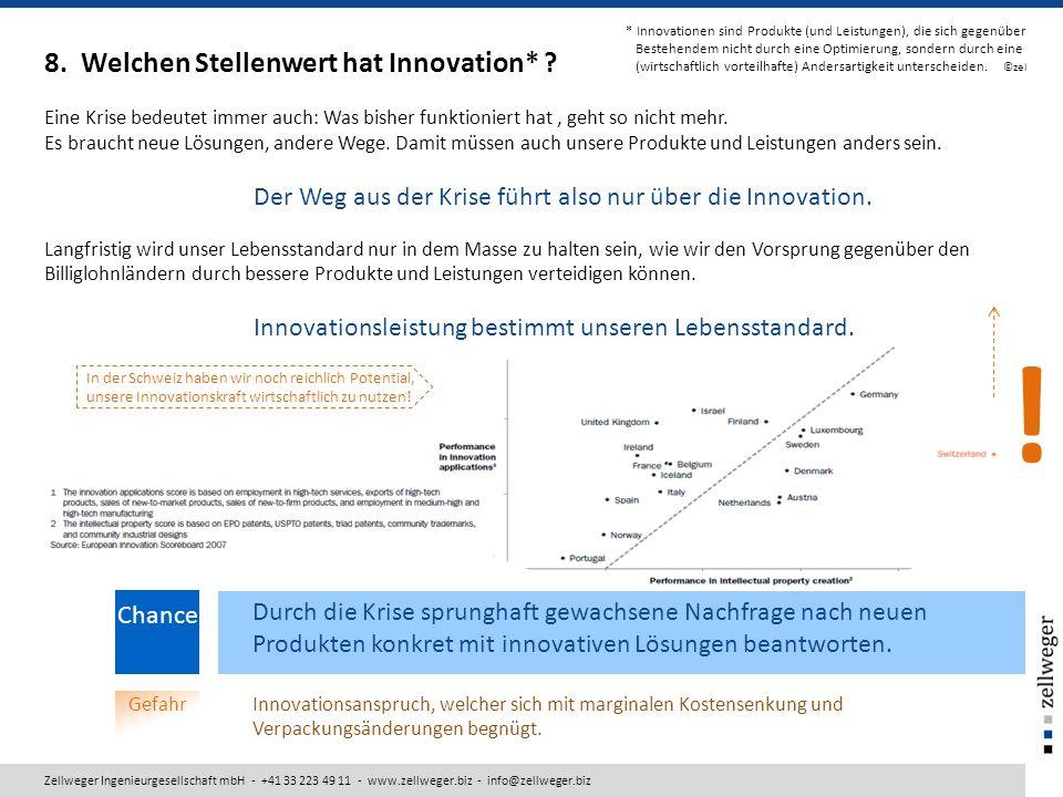 8. Welchen Stellenwert hat Innovation* ? Eine Krise bedeutet immer auch: Was bisher funktioniert hat, geht so nicht mehr. Es braucht neue Lösungen, an