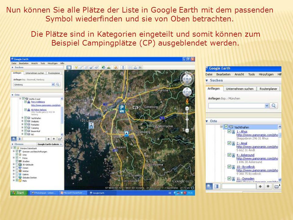 Nun können Sie alle Plätze der Liste in Google Earth mit dem passenden Symbol wiederfinden und sie von Oben betrachten. Die Plätze sind in Kategorien