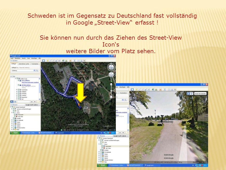 Schweden ist im Gegensatz zu Deutschland fast vollständig in Google Street-View erfasst ! Sie können nun durch das Ziehen des Street-View Icons weiter