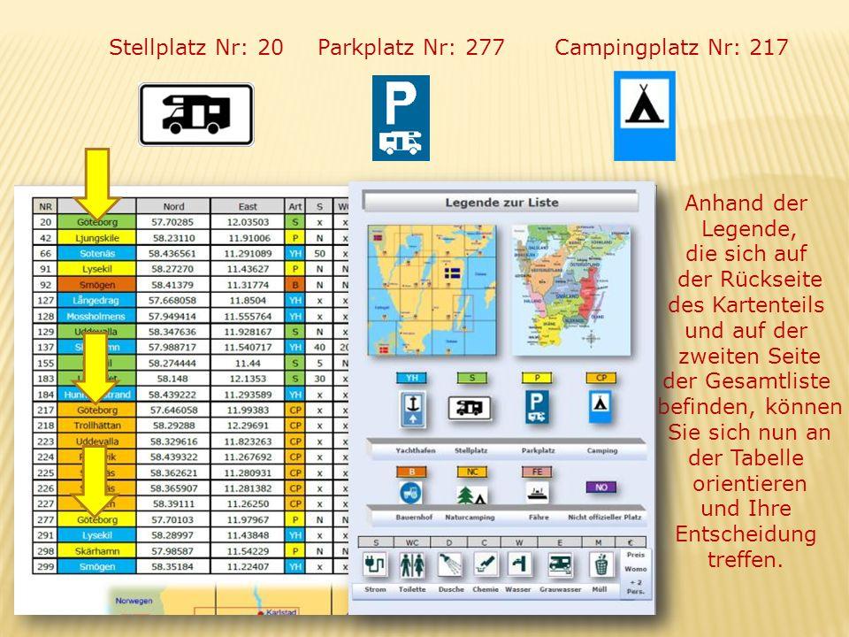 Stellplatz Nr: 20Campingplatz Nr: 217 Parkplatz Nr: 277 Anhand der Legende, die sich auf der Rückseite des Kartenteils und auf der zweiten Seite der G