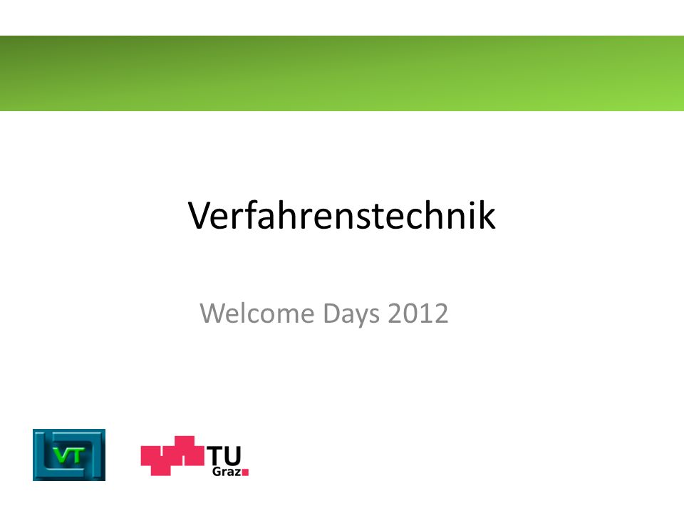 Verfahrenstechnik Welcome Days 2012