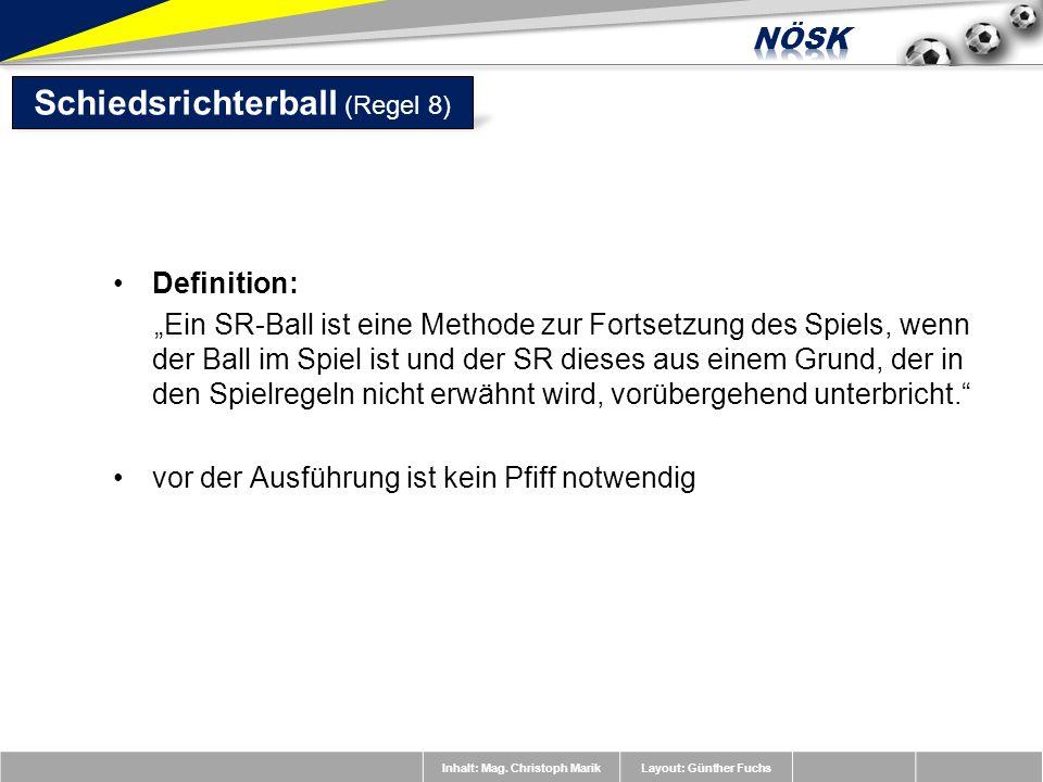 Inhalt: Mag. Christoph MarikLayout: Günther Fuchs Definition: Ein SR-Ball ist eine Methode zur Fortsetzung des Spiels, wenn der Ball im Spiel ist und