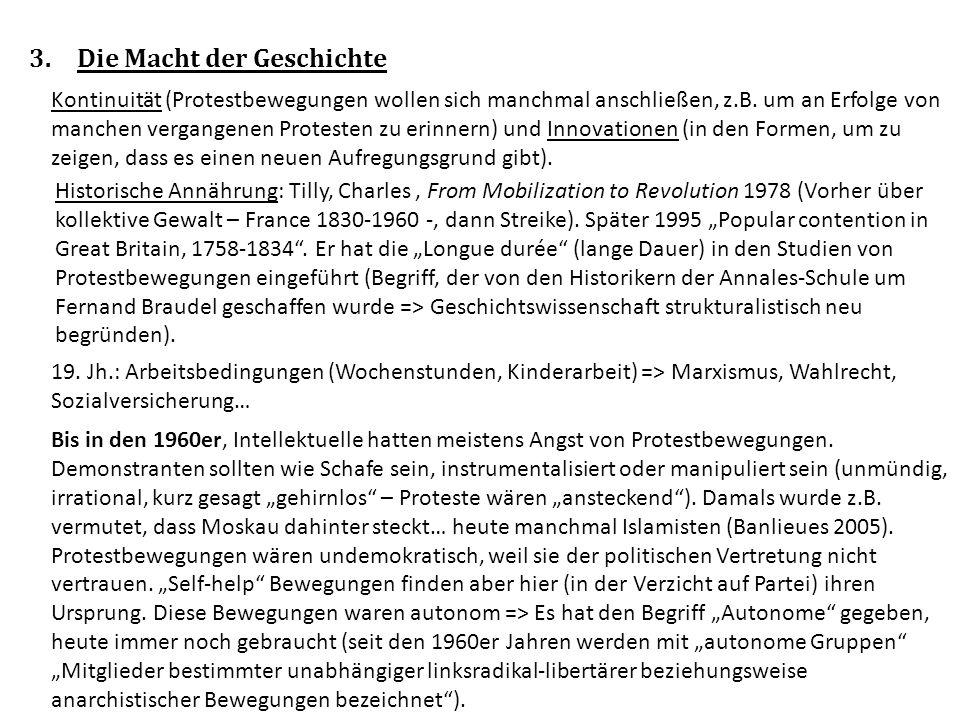 3.Die Macht der Geschichte Kontinuität (Protestbewegungen wollen sich manchmal anschließen, z.B.