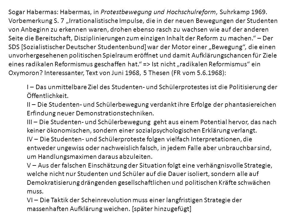 Sogar Habermas: Habermas, in Protestbewegung und Hochschulreform, Suhrkamp 1969.