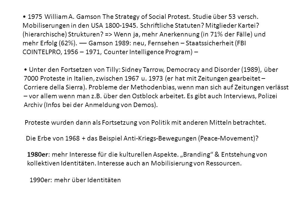 1975 William A. Gamson The Strategy of Social Protest. Studie über 53 versch. Mobiliserungen in den USA 1800-1945. Schriftliche Statuten? Mitglieder K