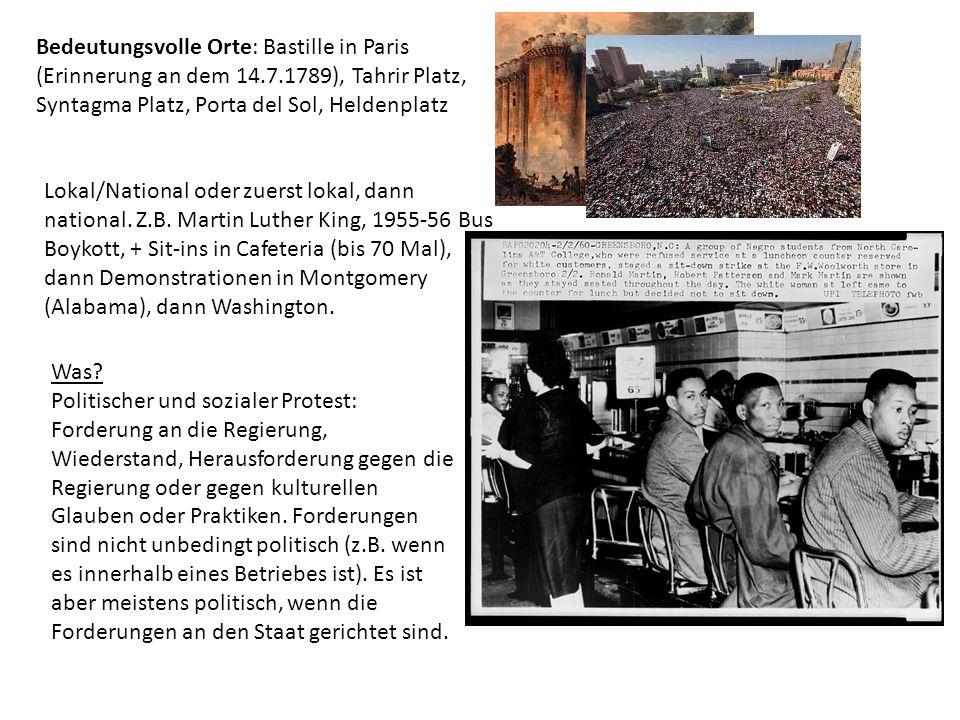 Bedeutungsvolle Orte: Bastille in Paris (Erinnerung an dem 14.7.1789), Tahrir Platz, Syntagma Platz, Porta del Sol, Heldenplatz Lokal/National oder zuerst lokal, dann national.