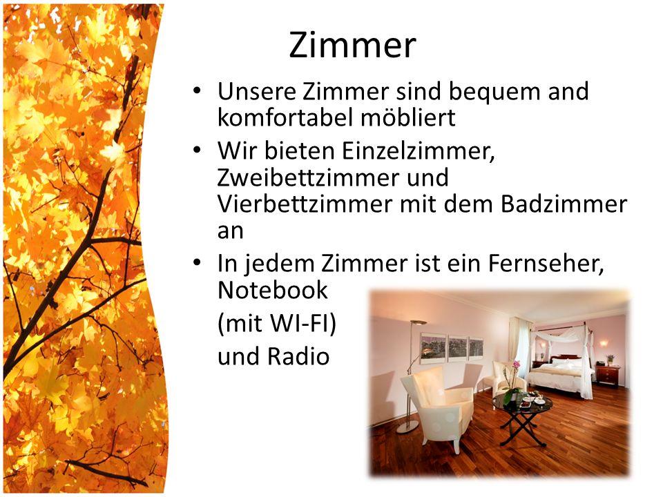 Zimmer Unsere Zimmer sind bequem and komfortabel möbliert Wir bieten Einzelzimmer, Zweibettzimmer und Vierbettzimmer mit dem Badzimmer an In jedem Zimmer ist ein Fernseher, Notebook (mit WI-FI) und Radio