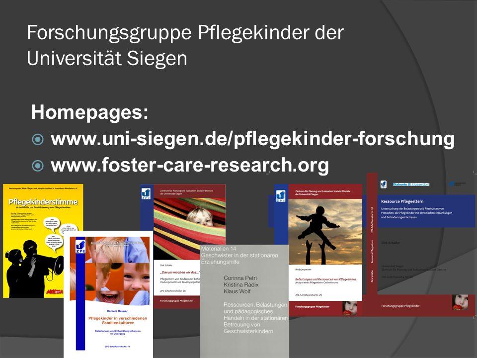 Forschungsgruppe Pflegekinder der Universität Siegen Homepages: www.uni-siegen.de/pflegekinder-forschung www.foster-care-research.org