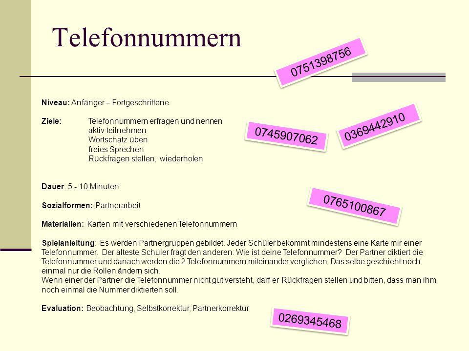 Telefonnummern Niveau: Anfänger – Fortgeschrittene Ziele:Telefonnummern erfragen und nennen aktiv teilnehmen Wortschatz üben freies Sprechen Rückfrage