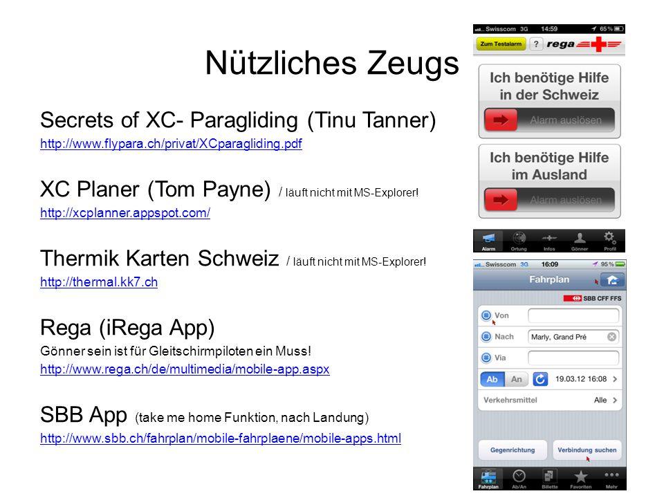 Nützliches Zeugs Secrets of XC- Paragliding (Tinu Tanner) http://www.flypara.ch/privat/XCparagliding.pdf XC Planer (Tom Payne) / läuft nicht mit MS-Ex