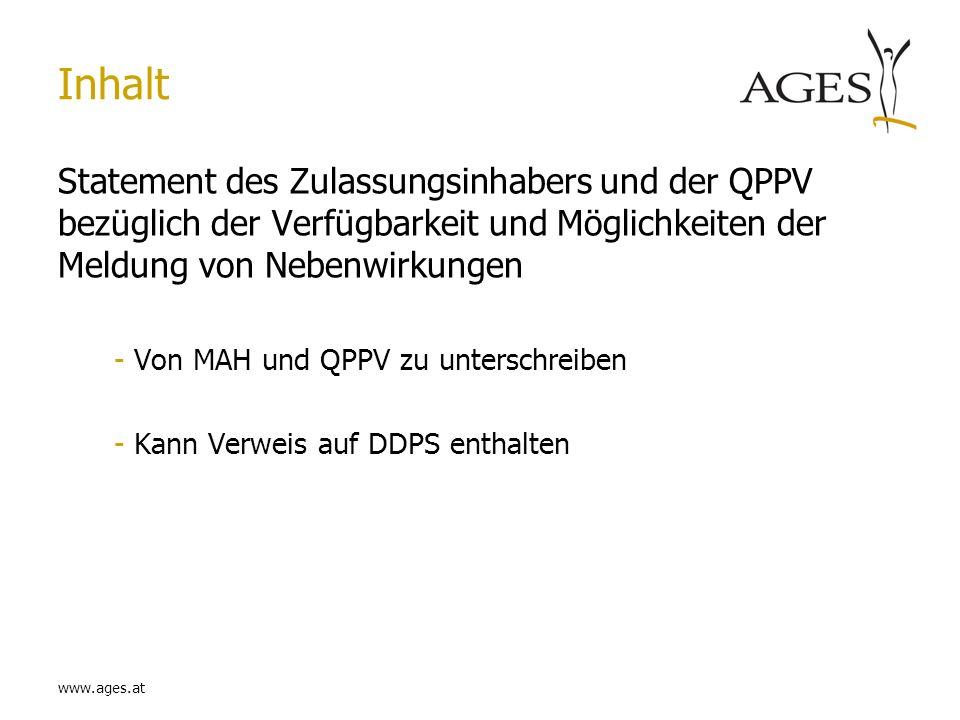 www.ages.at Inhalt Statement des Zulassungsinhabers und der QPPV bezüglich der Verfügbarkeit und Möglichkeiten der Meldung von Nebenwirkungen -Von MAH