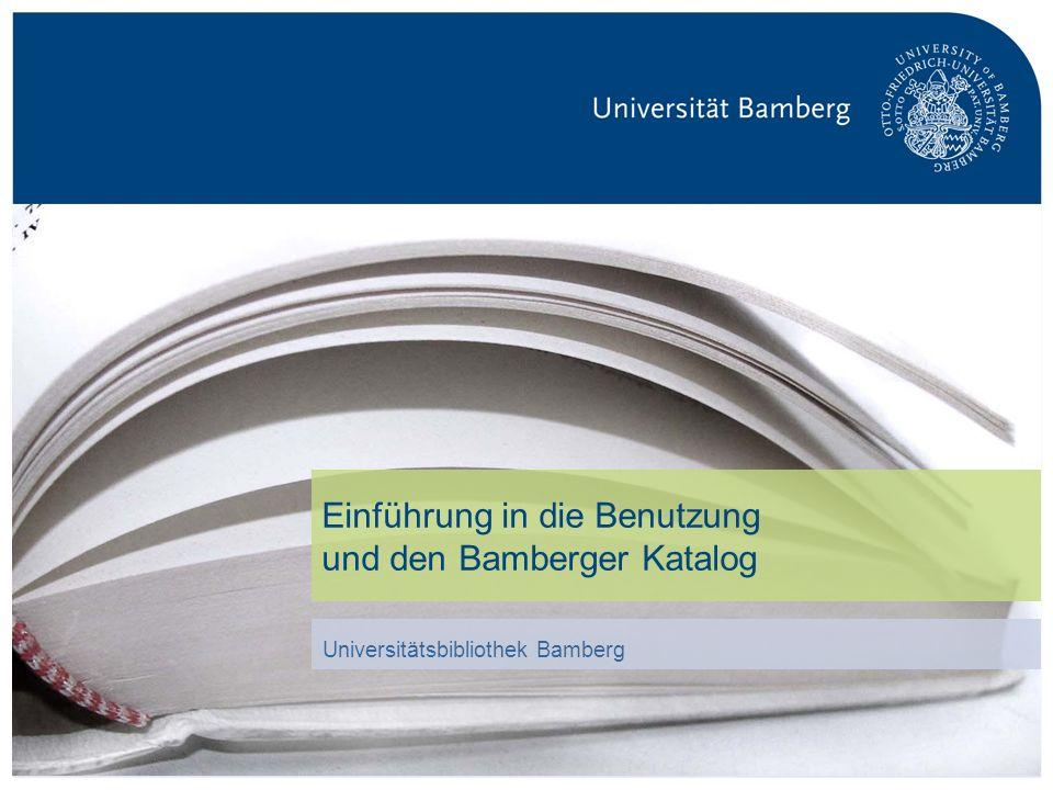 S. 22Universitätsbibliothek Bamberg Recherchieren und Bestellen Bamberger Katalog (OPAC)