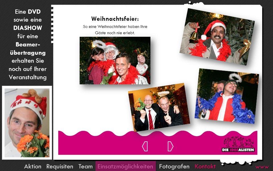 Kontakt Fotografen Team Requisiten Aktion Einsatzmöglichkeiten www Weihnachtsfeier: So eine Weihnachtsfeier haben Ihre Gäste noch nie erlebt. Eine DVD