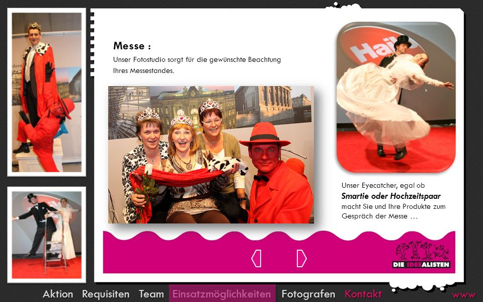 Kontakt Fotografen Team Requisiten Aktion Einsatzmöglichkeiten www Messe : Unser Fotostudio sorgt für die gewünschte Beachtung Ihres Messestandes. Uns