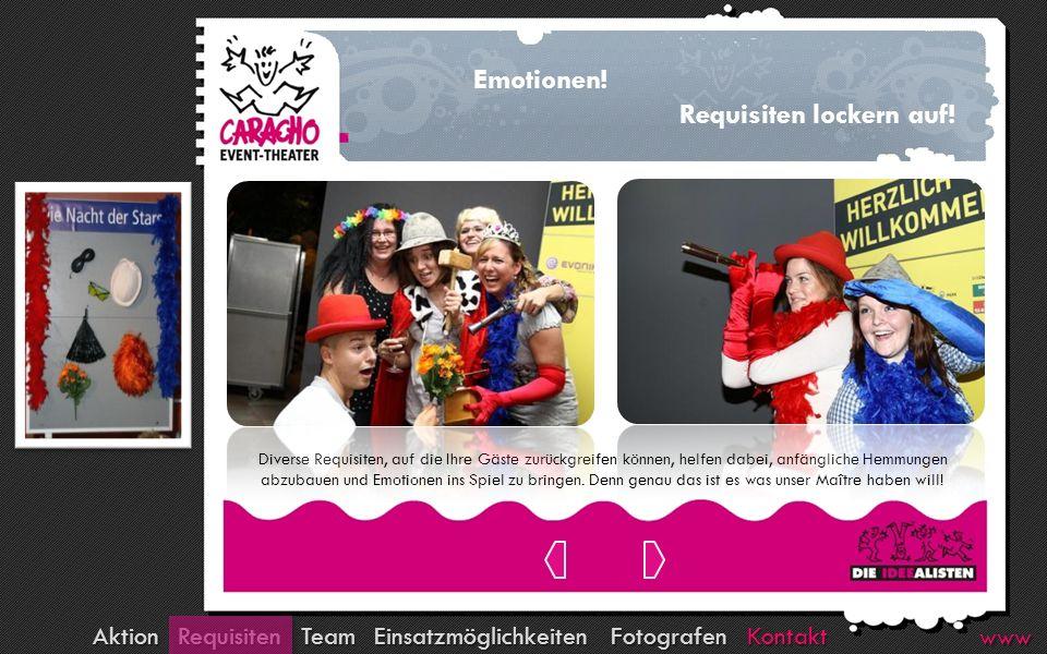 Kontakt Fotografen Team Requisiten Aktion Einsatzmöglichkeiten www Diverse Requisiten, auf die Ihre Gäste zurückgreifen können, helfen dabei, anfängli