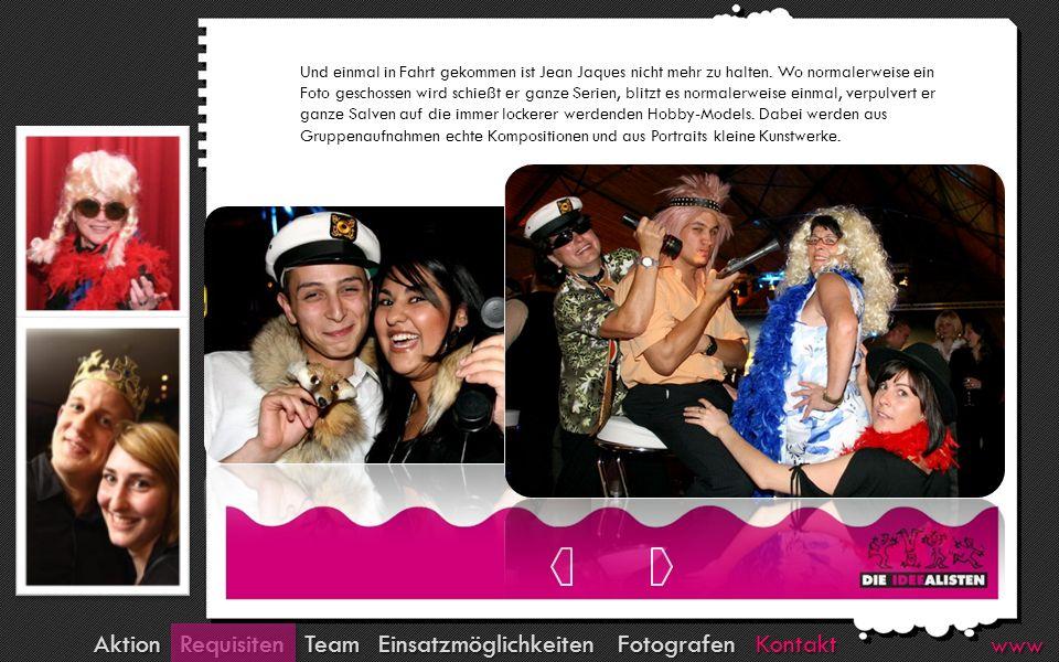 Kontakt Fotografen Team Requisiten Aktion Einsatzmöglichkeiten www Eines ist dabei allen Aktionen gemein: Spaß und erstklassige Unterhaltung ist für Model und Umstehende garantiert.