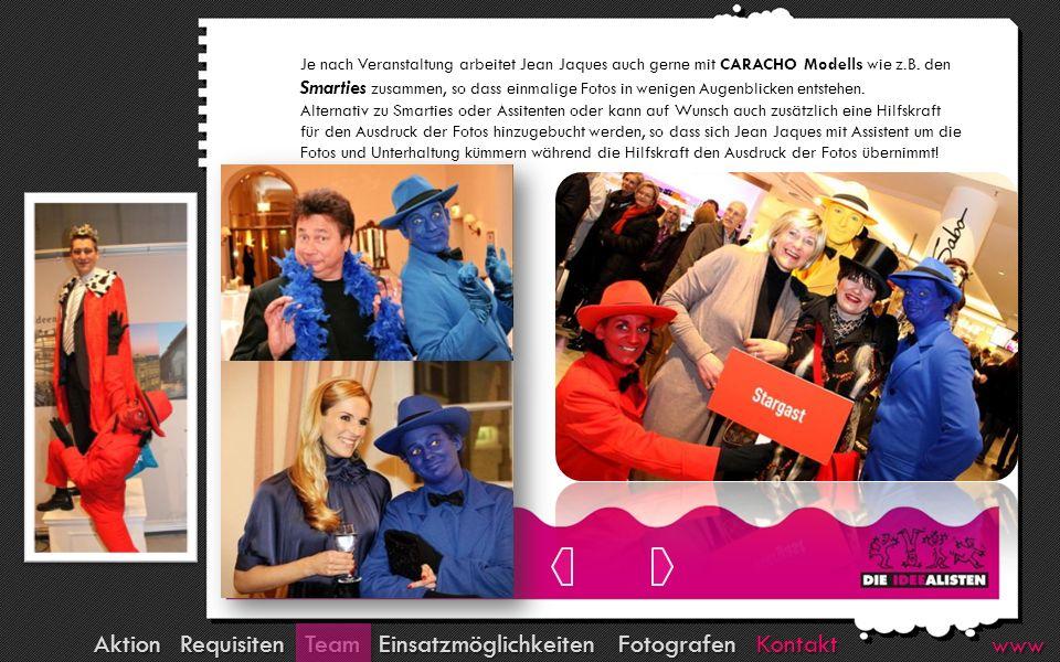 Kontakt Fotografen Team Requisiten Aktion Einsatzmöglichkeiten www Je nach Veranstaltung arbeitet Jean Jaques auch gerne mit CARACHO Modells wie z.B.