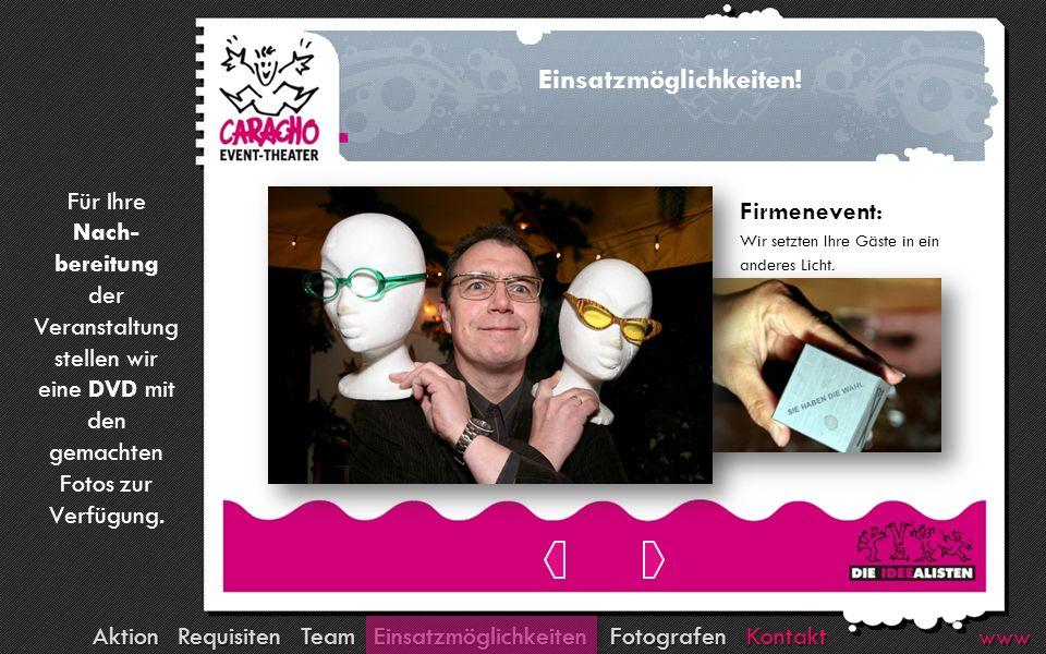 Kontakt Fotografen Team Requisiten Aktion Einsatzmöglichkeiten www Einsatzmöglichkeiten.