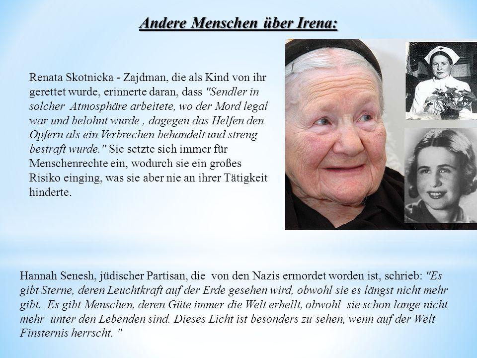 Andere Menschen über Irena: Renata Skotnicka - Zajdman, die als Kind von ihr gerettet wurde, erinnerte daran, dass