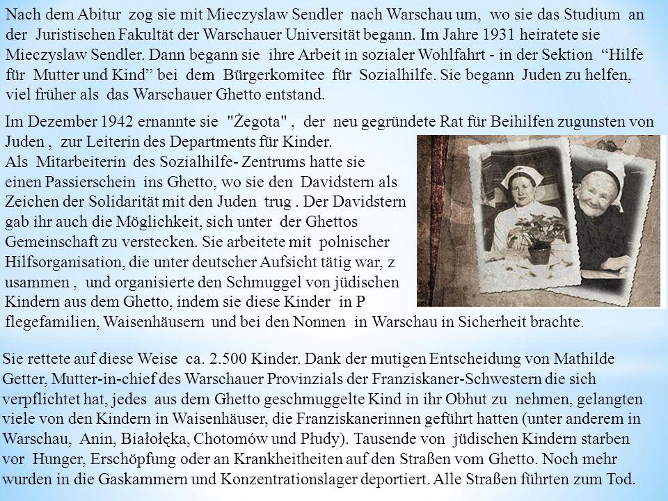 Nach dem Abitur zog sie mit Mieczyslaw Sendler nach Warschau um, wo sie das Studium an der Juristischen Fakultät der Warschauer Universität begann. Im