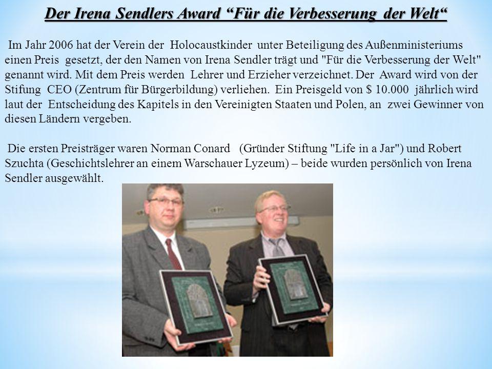Der Irena Sendlers Award Für die Verbesserung der Welt Im Jahr 2006 hat der Verein der Holocaustkinder unter Beteiligung des Außenministeriums einen P
