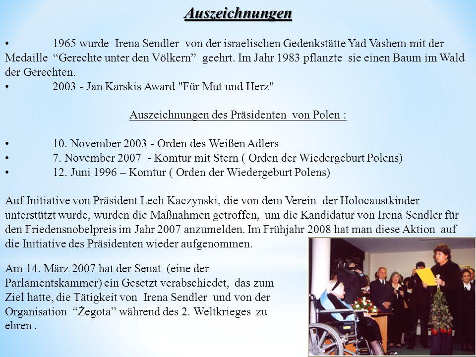 Auszeichnungen 1965 wurde Irena Sendler von der israelischen Gedenkstätte Yad Vashem mit der Medaille Gerechte unter den Völkern geehrt. Im Jahr 1983