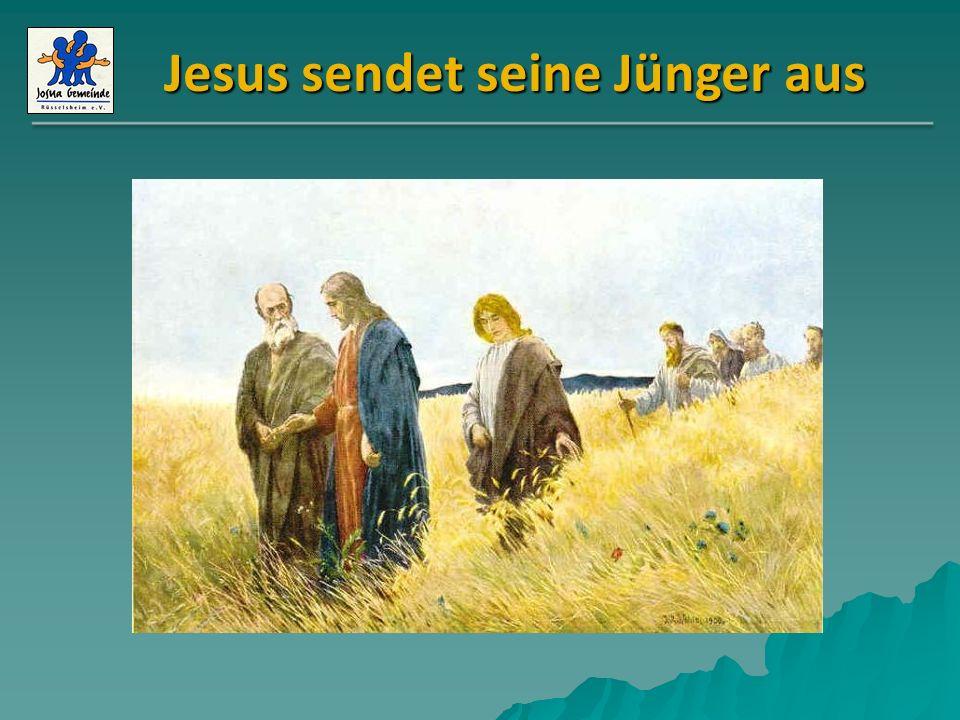 Jesus sendet seine Jünger aus Jesus spricht zu uns: Lässt Du Dich senden? ICH sende EUCH!!!