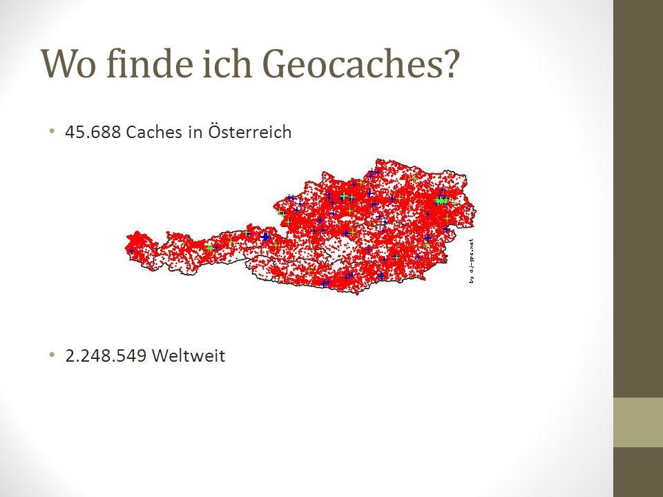 Wo finde ich Geocaches? 45.688 Caches in Österreich 2.248.549 Weltweit