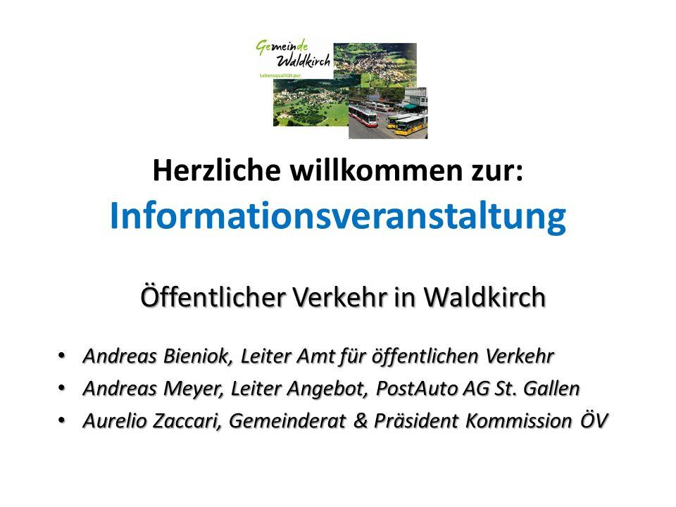 Herzliche willkommen zur: Informationsveranstaltung Öffentlicher Verkehr in Waldkirch Andreas Bieniok, Leiter Amt für öffentlichen Verkehr Andreas Bie