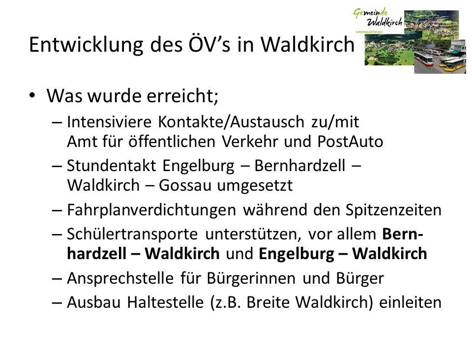 Entwicklung des ÖVs in Waldkirch Was wurde erreicht; – Intensiviere Kontakte/Austausch zu/mit Amt für öffentlichen Verkehr und PostAuto – Stundentakt
