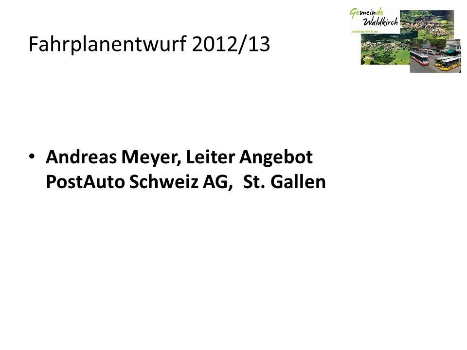 Andreas Meyer, Leiter Angebot PostAuto Schweiz AG, St. Gallen Fahrplanentwurf 2012/13