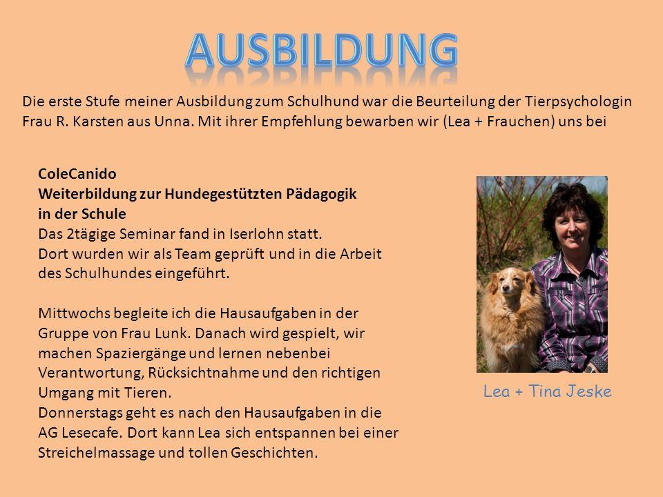 Die erste Stufe meiner Ausbildung zum Schulhund war die Beurteilung der Tierpsychologin Frau R. Karsten aus Unna. Mit ihrer Empfehlung bewarben wir (L