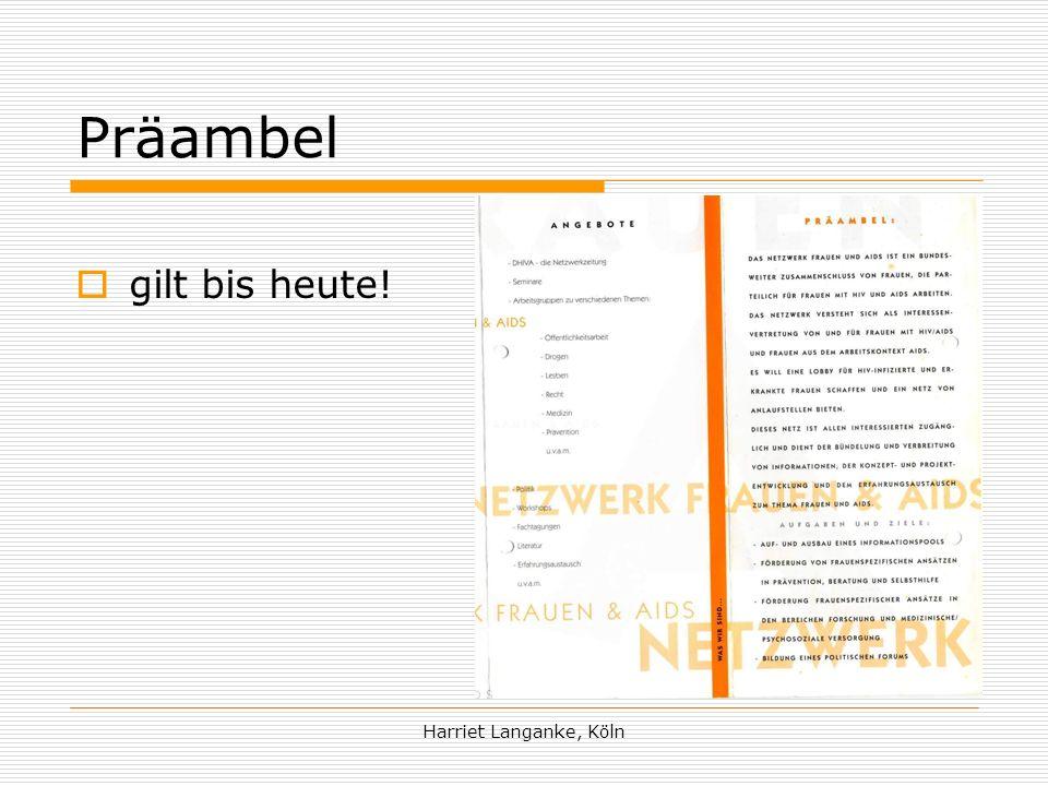 Harriet Langanke, Köln Präambel gilt bis heute!