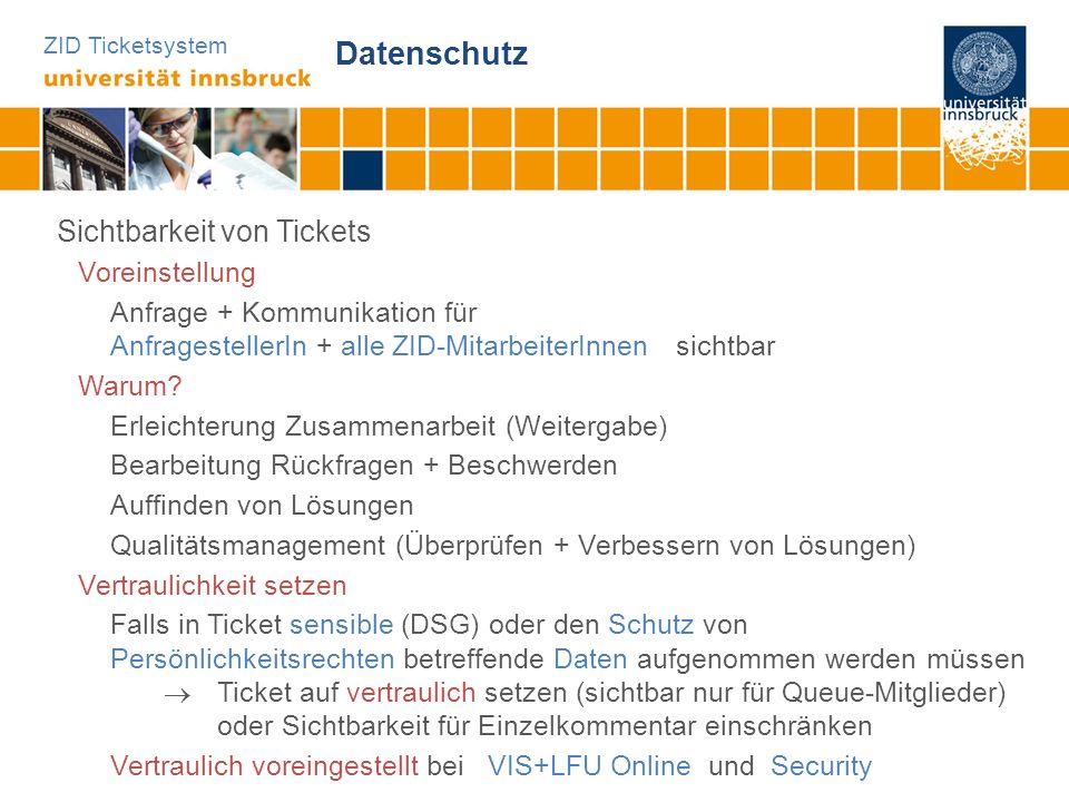 ZID Ticketsystem Datenschutz Sichtbarkeit von Tickets Voreinstellung Anfrage + Kommunikation für AnfragestellerIn + alle ZID-MitarbeiterInnen sichtbar