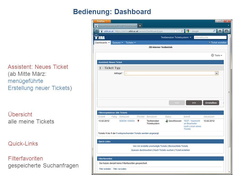 ZID Ticketsystem Bedienung: Dashboard Assistent: Neues Ticket (ab Mitte März: menügeführte Erstellung neuer Tickets) Übersicht alle meine Tickets Quic