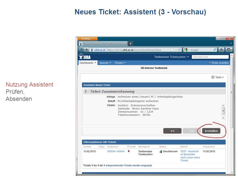 ZID Ticketsystem Neues Ticket: Assistent (3 - Vorschau) Nutzung Assistent Prüfen, Absenden