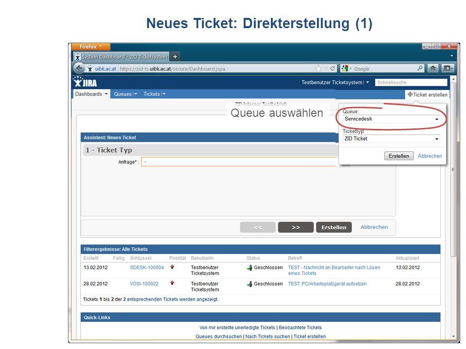 ZID Ticketsystem Neues Ticket: Direkterstellung (1) Queue auswählen