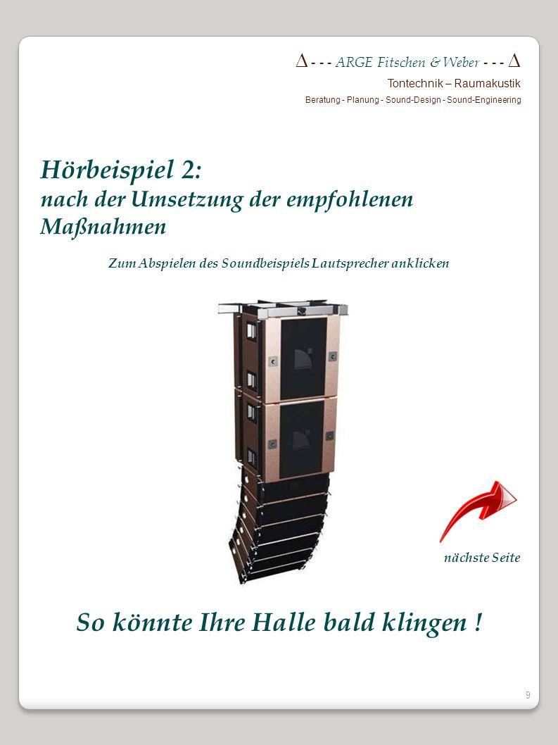 8 - - - ARGE Fitschen & Weber - - - Tontechnik – Raumakustik Beratung - Planung - Sound-Design - Sound-Engineering Hörbeispiel 1: ohne raum- und elekt