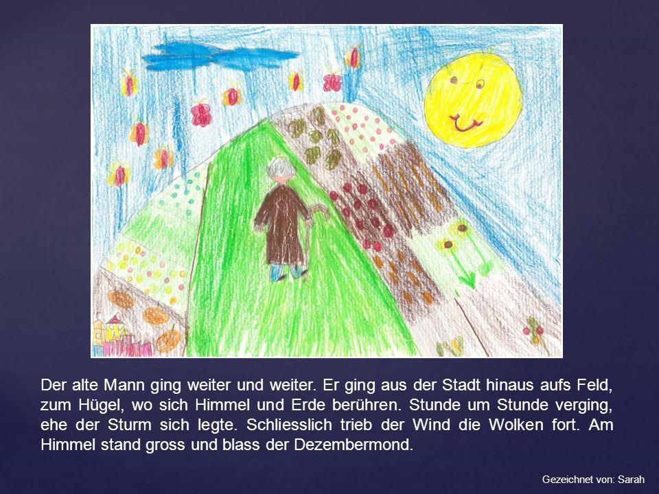 Seht mal, der Mann im Mond.riefen die Kinder in den Häusern.