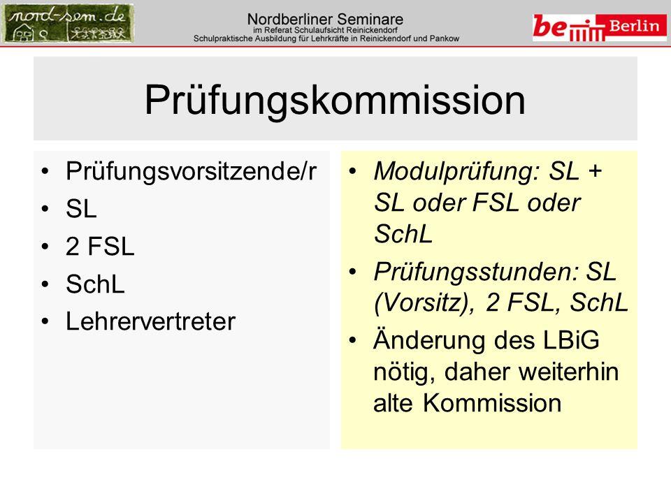 Prüfungskommission Prüfungsvorsitzende/r SL 2 FSL SchL Lehrervertreter Modulprüfung: SL + SL oder FSL oder SchL Prüfungsstunden: SL (Vorsitz), 2 FSL, SchL Änderung des LBiG nötig, daher weiterhin alte Kommission
