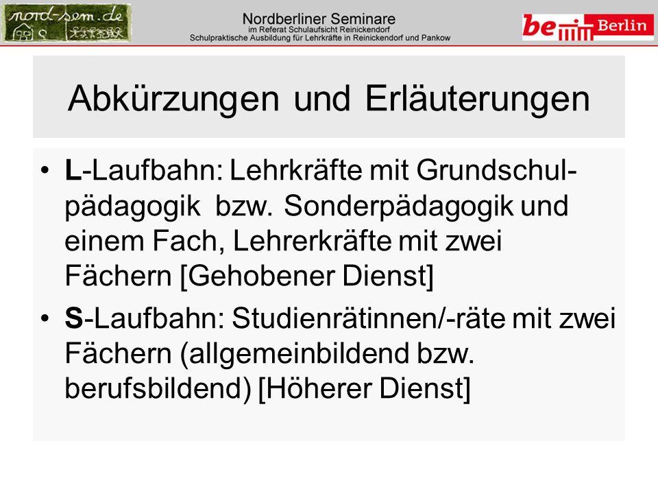 Abkürzungen und Erläuterungen L-Laufbahn: Lehrkräfte mit Grundschul- pädagogik bzw.