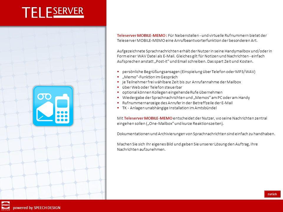 powered by SPEECH DESIGN zurück Teleserver MOBILE-MEMO : Für Nebenstellen - und virtuelle Rufnummern bietet der Teleserver MOBILE-MEMO eine Anrufbeant