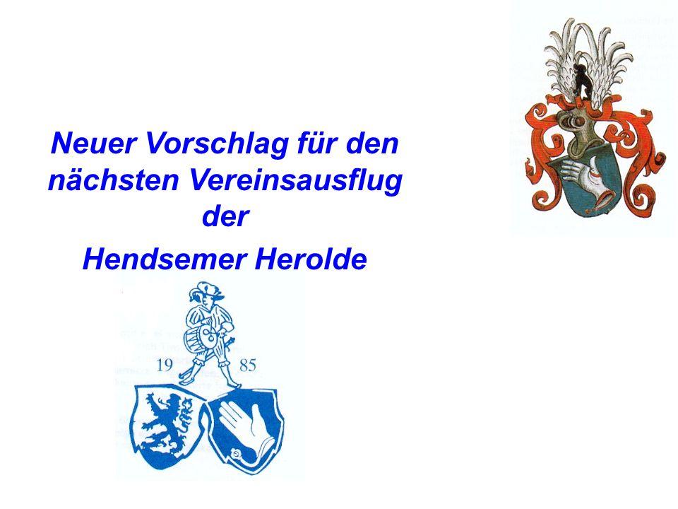 Neuer Vorschlag für den nächsten Vereinsausflug der Hendsemer Herolde