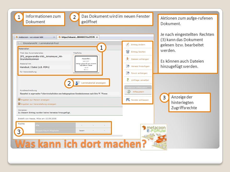 Was kann ich dort machen? Aktionen zum aufge-rufenen Dokument. Je nach eingestellten Rechten (3) kann das Dokument gelesen bzw. bearbeitet werden. Es