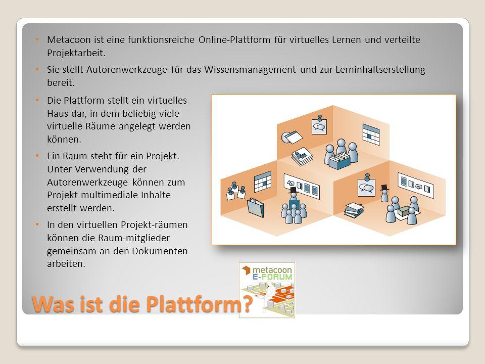 Was ist die Plattform? Metacoon ist eine funktionsreiche Online-Plattform für virtuelles Lernen und verteilte Projektarbeit. Sie stellt Autorenwerkzeu